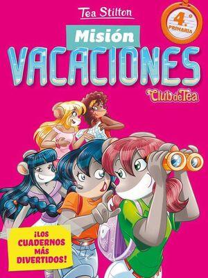TEA STILTON. MISION VACACIONES #04. LOS CUADERNOS MAS DIVERTIDOS