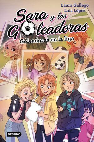 SARA Y LAS GOLEADORAS #03. GOLEADORAS EN LA LIGA