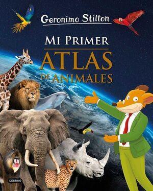 GERONIMO STILTON: MI PRIMER ATLAS DE ANIMALES
