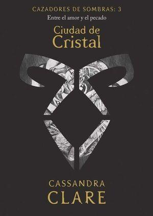 CAZADORES DE SOMBRAS #03. CIUDAD DE CRISTAL (NUEVA PRESENTACION)