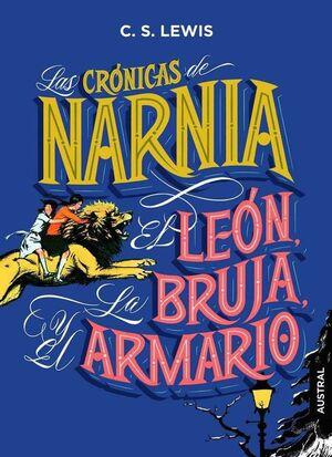 LAS CRONICAS DE NARNIA: EL LEON LA BRUJA Y EL ARMARIO
