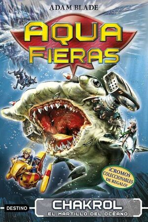 AQUA FIERAS #12. CHAKROL EL MARTILLO DEL OCEANO