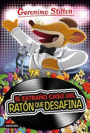 GERONIMO STILTON #55. EL EXTRAÑO CASO DEL RATON QUE DESAFINA