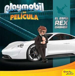 PLAYMOBIL. LA PELICULA: EL ESPIA REX DASHER