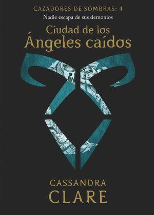 CAZADORES DE SOMBRAS #04. CIUDAD DE LOS ANGELES CAIDOS  (NVA PRESENTACION)