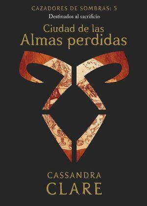 CAZADORES DE SOMBRAS #05. CIUDAD DE LAS ALMAS PERDIDAS  (NVA PRESENTACION)