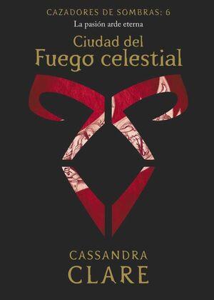 CAZADORES DE SOMBRAS #06. CIUDAD DEL FUEGO CELESTIAL (NUEVA PRESENTACION)