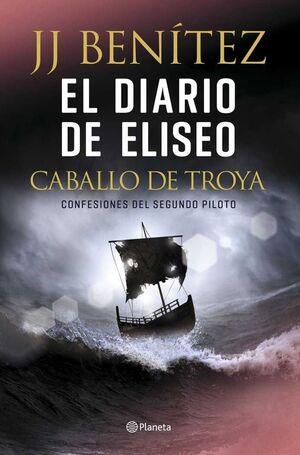 CABALLO DE TROYA: EL DIARIO DE ELISEO. CONFESIONES DEL SEGUNDO PILOTO