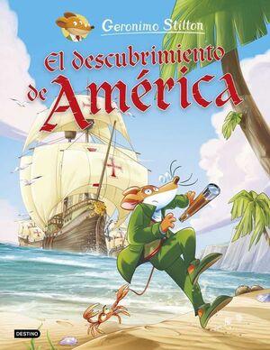 GERONIMO STILTON: EL DESCUBRIMIENTO DE AMERICA