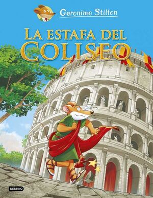 GERONIMO STILTON COMIC. LA ESTAFA DEL COLISEO