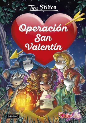 TEA STILTON. DETECTIVES DEL CORAZON 05: OPERACION SAN VALENTIN