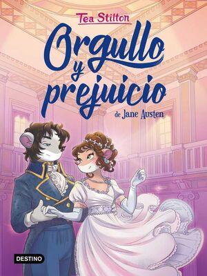 TEA STILTON. LIBROS DEL CORAZON 01: ORGULLO Y PREJUICIO