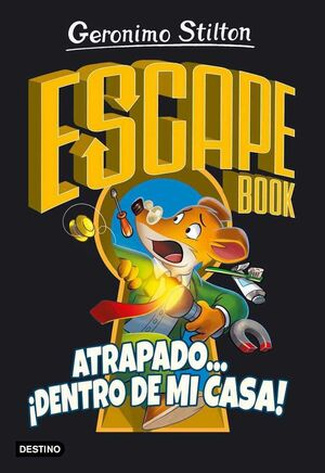 GERONIMO STILTON. ESCAPE BOOK ATRAPADO... DENTRO DE MI CASA!