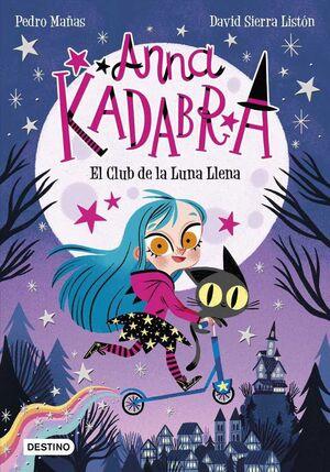 ANNA KADABRA #01. EL CLUB DE LA LUNA LLENA