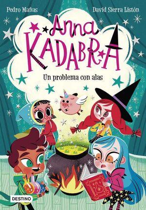 ANNA KADABRA #02. UN PROBLEMA CON ALAS