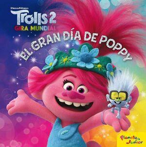 TROLLS 2. GIRA MUNDIAL: EL GRAN DIA DE POPPY