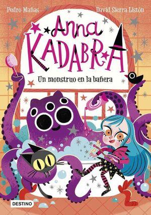 ANNA KADABRA #03. UN MONSTRUO EN LA BAÑERA