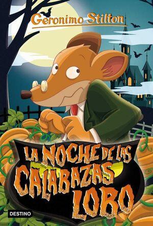 GERONIMO STILTON #82. LA NOCHE DE LAS CALABAZAS LOBO