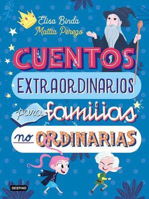 CUENTOS EXTRAORDINARIOS PARA FAMIILIAS NO ORDINARIAS