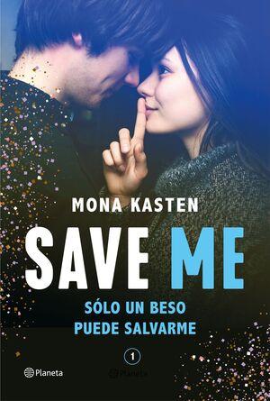SAVE I. SAVE ME: SOLO UN BESO PUEDE SALVARME