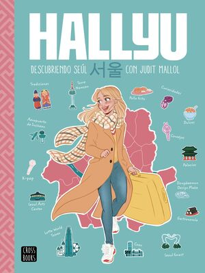 HALLYU. DESCUBRIENDO SEUL CON JUDIT MALLOL