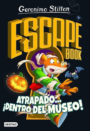 GERONIMO STILTON: ESCAPE BOOK. ATRAPADO... ¡DENTRO DEL MUSEO!