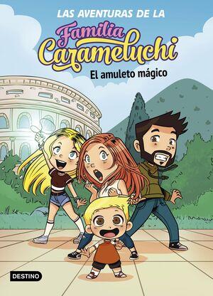 LAS AVENTURAS DE LA FAMILIA CARAMELUCHI #01. EL AMULETO MAGICO