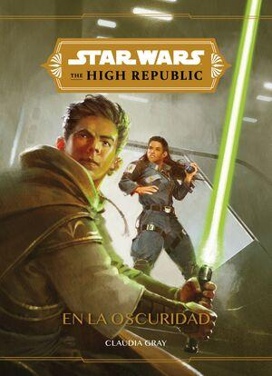 STAR WARS: THE HIGH REPUBLIC. EN LA OSCURIDAD