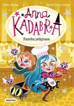 ANNA KADABRA #06. PASTELES PELIGROSOS