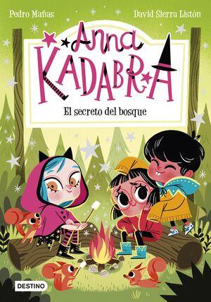ANNA KADABRA #07. EL SECRETO DEL BOSQUE