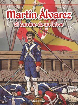 MARTIN ALVAREZ. EL CAMINO DE UN HEROE