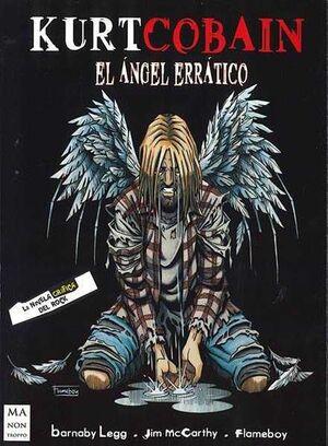 KURT COBAIN: EL ANGEL ERRATICO. LA NOVELA GRAFICA DEL ROCK