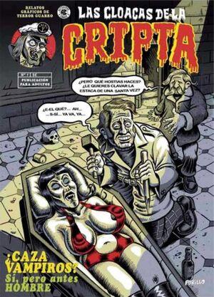LAS CLOACAS DE LA CRIPTA #01. CAZA HOMBRES? SI, PERO ANTES HOMBRE
