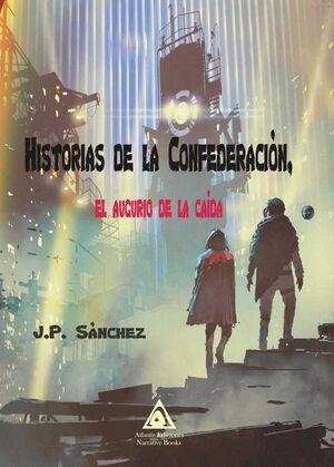 HISTORIAS DE LA CONFEDERACION: EL AUGURIO DE LA CAIDA