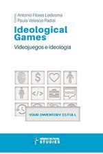 IDEOLOGICAL GAMES. VIDEOJUEGOS E IDEOLOGIA