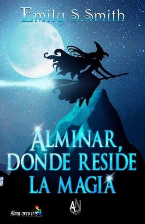 ALMINAR DONDE RESIDE LA MAGIA