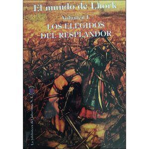 EL MUNDO DE LHORK #01. LOS ELEGIDOS DEL RESPLANDOR