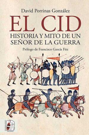DESPERTA FERRO: EL CID. HISTORIA Y MITO DE UN SEÑOR DE LA GUERRA