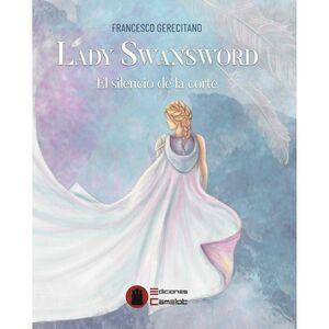 LADY SWANSWORD: EL SILENCIO DE LA CORTE