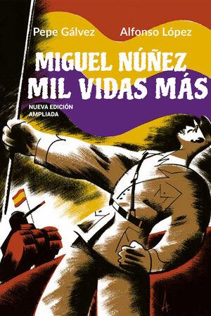 MIGUEL NÚÑEZ. MIL VIDAS MAS