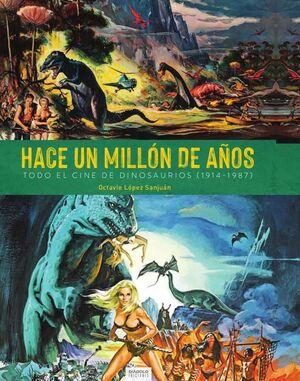 HACE UN MILLON DE AÑOS. TODO EL CINE DE DINOSAURIOS (1941-1987)