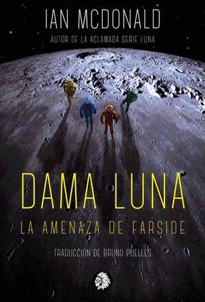 DAMA LUNA. LA AMENAZA DE FARSIDE