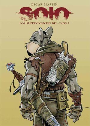SOLO. LOS SUPERVIVIENTES DEL CAOS #01