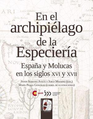DESPERTA FERRO: EN EL ARCHIPIELAGO DE LA ESPECIERIA. ESPAÑA Y MOLUCAS