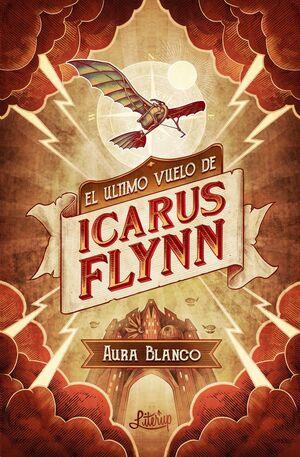 EL ULTIMO VUELO DE ICARUS FLYNN