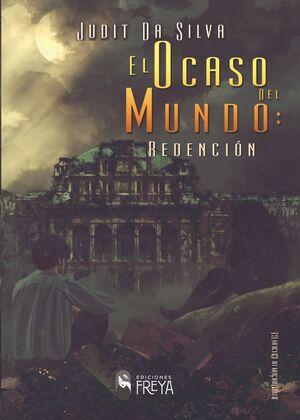 EL OCASO DEL MUNDO: REDENCION