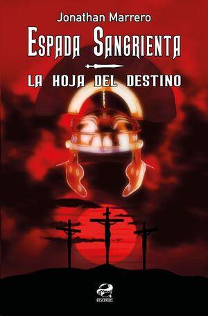 ESPADA SANGRIENTA: LA HOJA DEL DESTINO