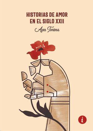HISTORIAS DE AMOR EN EL SIGLO XXII