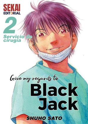 GIVE MY REGARDS TO BLACK JACK VOL. 2