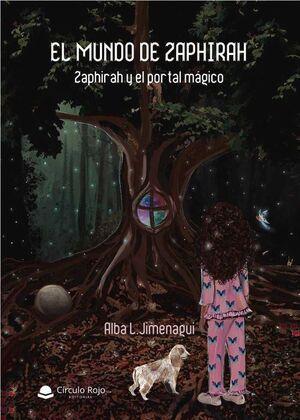 EL MUNDO DE ZAPHIRAH I. ZAPHIRAH Y EL PORTAL MAGICO